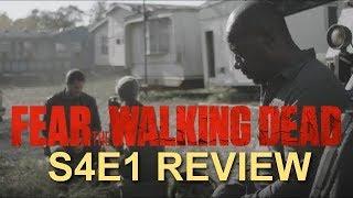 Fear The Walking Dead Season 4 Episode 1 Review