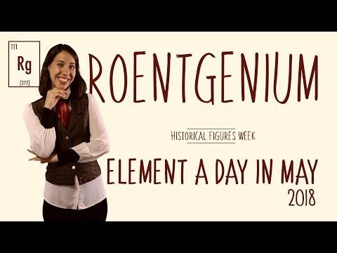 May 6th - Roentgenium - Historical Figures Week #ElementADayInMay