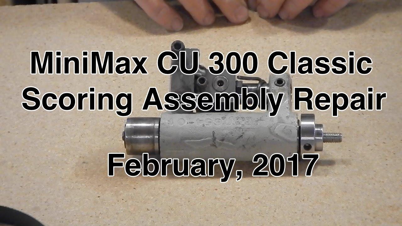 MiniMax CU300 - Scoring Blade Assembly Repair