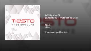 Always Near (Extended Tiësto Beat Mix)