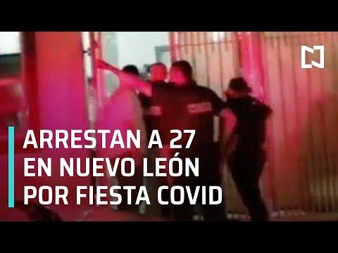 Arrestan a cerca de 30 por fiesta COVID en Nuevo León - Las Noticias