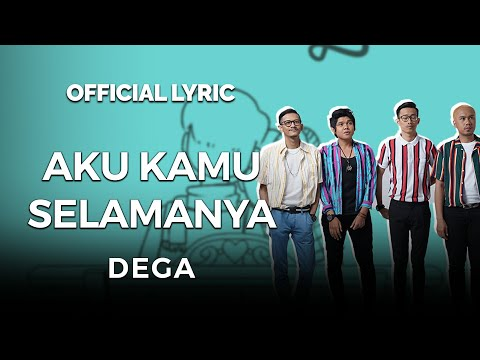 DEGA - KAMU AKU SELAMANYA(Official Video Lyrics)