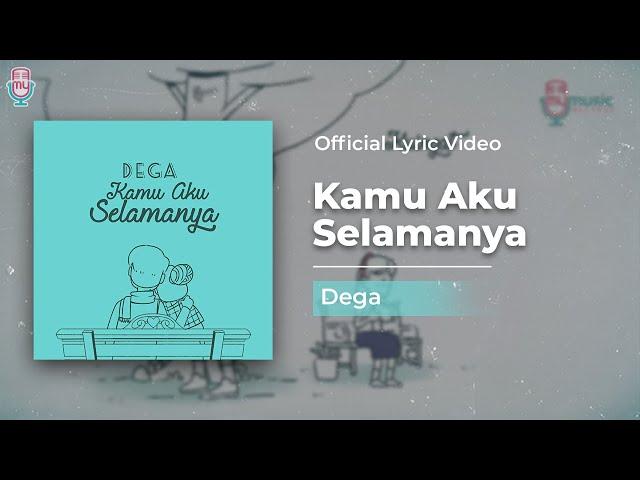 DEGA - KAMU AKU SELAMANYA  (Official Video Lyrics)