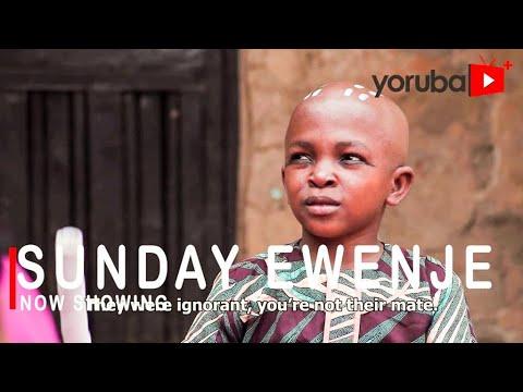 Download or Watch: Sunday Ewenje part 1 and 2 Latest Yoruba Movie 2021Drama
