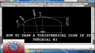 HOW TO DRAW A TORISPHERICAL DISH IN 2D DETAIL EXPLANATION TUTORIAL #3