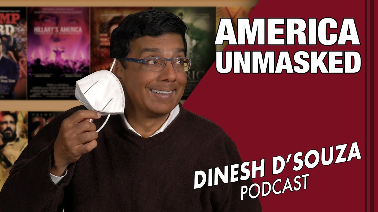 AMERICA UNMASKED Dinesh D'Souza Podcast Ep38