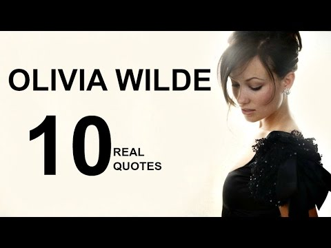 Olivia Wilde 10 Real Life Quotes on Success | Inspiring ... Olivia Wilde Quotes