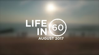 Life in 60  - August 2017