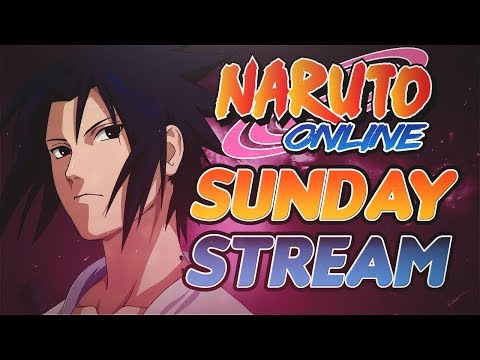 Naruto Online   Sunday Stream - 4/15/18