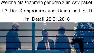 Asylpaket II welche Maßnahmen gehören dazu? Der Kompromiss von Union und SPD im Detail 29.01.2016