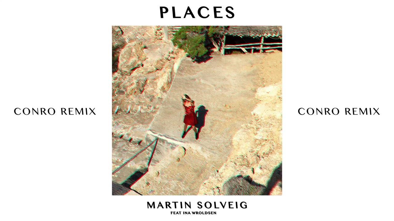 martin-solveig-places-conro-remix-ft-ina-wroldsen-martinsolveigvevo