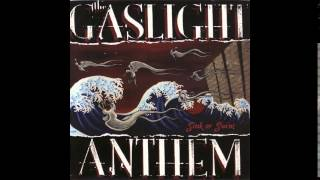 The Gaslight Anthem - The Navesink Banks