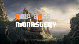 Raw Bass - Monastery (Original Mix)