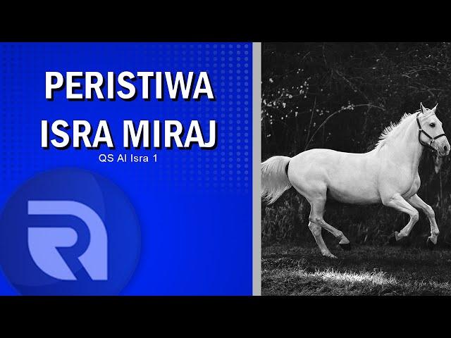 Peristiwa Isra Miraj - QS Al Isra 1 - Ust Dikdik