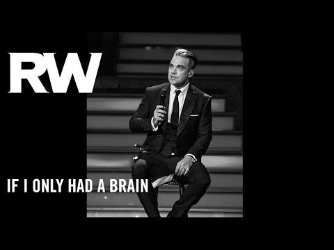 Robbie Williams | 'If I Only Had A Brain' | Swings Both Ways Official Track