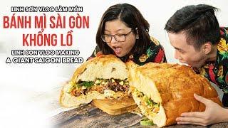 Linh Sơn Vlog làm món bánh mì Sài Gòn khổng lồ | Linh Sơn Vlog Tập 1