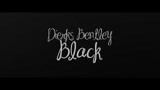 Dierks Bentley - Black -  Lyric Video ☽