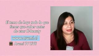 Arumi TV LIVE: Lo que necesitas saber antes de comenzar en el K-Beauty