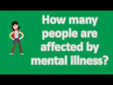 How many people are affected by mental illness ? | Good Health FAQ