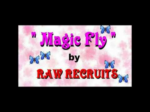 "RAW RECRUITS 新兵 ~ "" MAGIC FLY 魔法飛"""