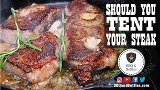 Steak Experiments - Should You Tent Your Steak (S1.E6)