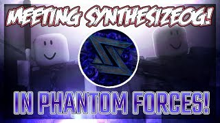 MEETING SynthesizeOG (100K+ Subs) IN Phantom Forces!! | Roblox Gameplay