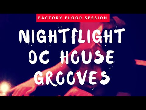 Night Flight & DC House Grooves - Factory Floor Sessions