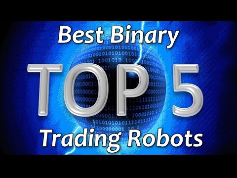 Best Binary Trading Robots Revealed – Top 5 Binary Robots 2017