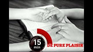 15 MINUTES DE PURE PLAISIR