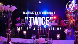 """FamousKev x Gemini Chachi """"TWICE"""" (Official Video) 