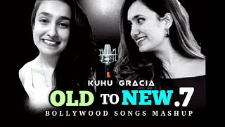 OLD to NEW 7 (Bollywood Mashup) KuHu Gracia Mp3 Song Download