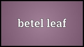 Betel Leaf Meaning