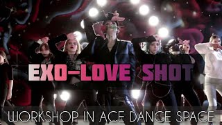 EXO 엑소 'Love Shot' dance cover [Workshop in ACE Danc…