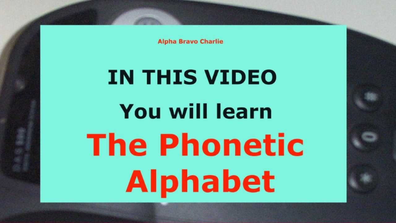 Alpha Bravo Charlie Phonetic Alphabet Wmv Youtube