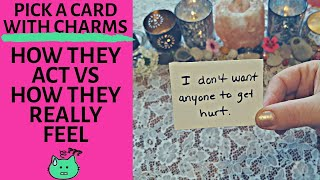 👤💖🔥HOW THEY ACT VS HOW THEY REALLY FEEL🔥💖|🔮CHARM PICK A CARD🔮
