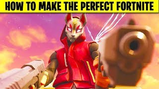 How To Make Fortnite Perfect
