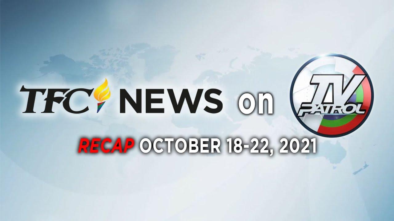 TFC News on TV Patrol Recap   October 18-22, 2021
