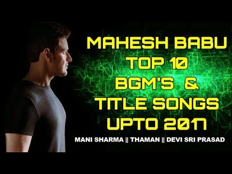 MAHESH BABU TOP10 BGMS AND TITLE SONGS...