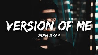 Sasha Sloan - Version Of Me (Lyrics)
