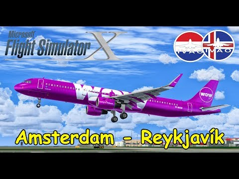 FSX | IVAO | AMSTERDAM - REYKJAVÍK | Island RFE | WOW443 | Airbus A321 WOW Air [2/2] | Liongamer1