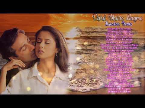 Best Of 90's Sad Songs | Dard Bhare Nagme With Jhankar Beats | JUKEBOX | Evergreen Romantic Hits