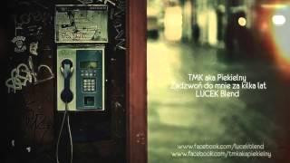 TMK aka Piekielny - Zadzwoń do mnie za kilka lat [ LUCEK Blend ]