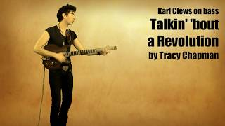 Talkin' 'bout a Revolution by Tracy Chapman (solo bass arrangement) - Karl Clews on bass
