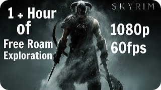 Skyrim PC Gameplay 1080p 60fps | 1 Hour of Pure Free Roam Exploration Gameplay