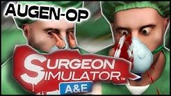 Die BRUTALSTE Operation EVER | Let's Play Surgeon Simulator 2013 - Anniversary Edition [Deutsch]