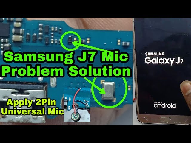 Samsung J7 Mic Problem Solution
