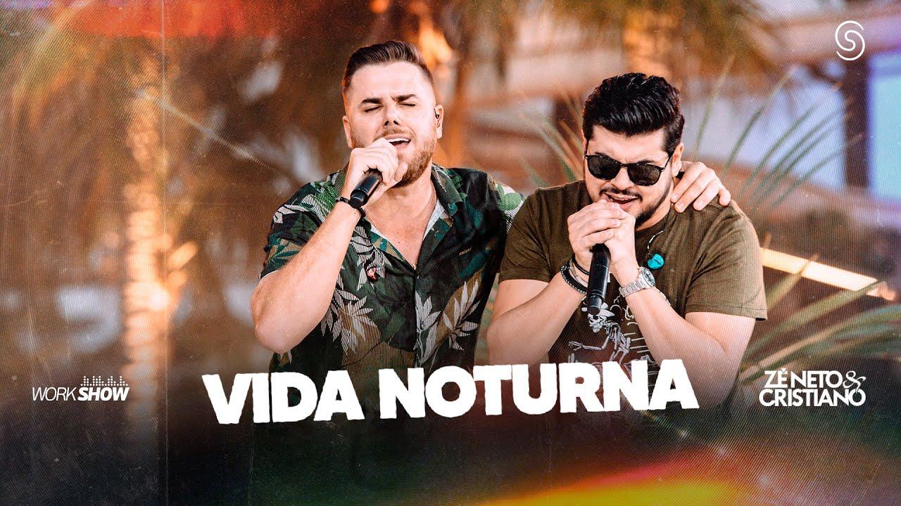 Zé Neto e Cristiano - VIDA NOTURNA - DVD Chaaama