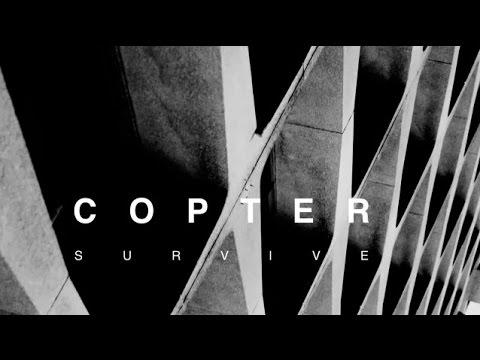 """S U R V I V E: """"Copter""""  Music Video"""