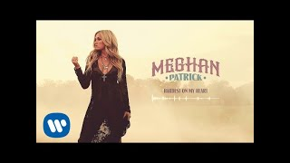 Meghan Patrick - Hardest On My Heart