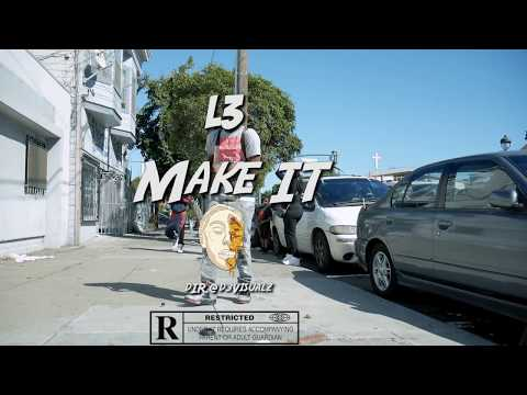 "L3 - ""Make It"" 